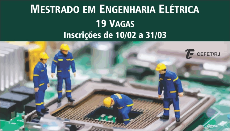 Cefet/RJ abre 19 vagas para mestrado em Engenharia Elétrica