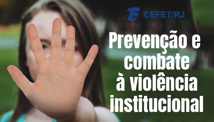 Prevenção e combate à violência institucional