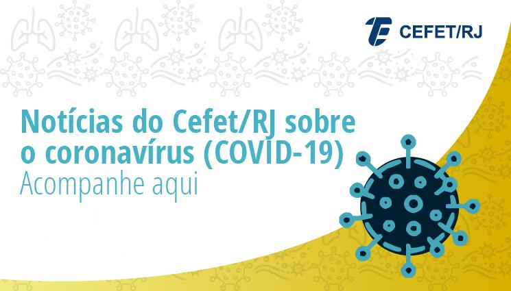 Notícias do Cefet/RJ sobre o coronavírus