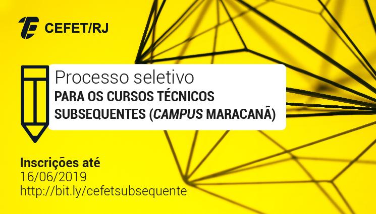 Inscrições abertas para os cursos técnicos subsequentes – campus Maracanã